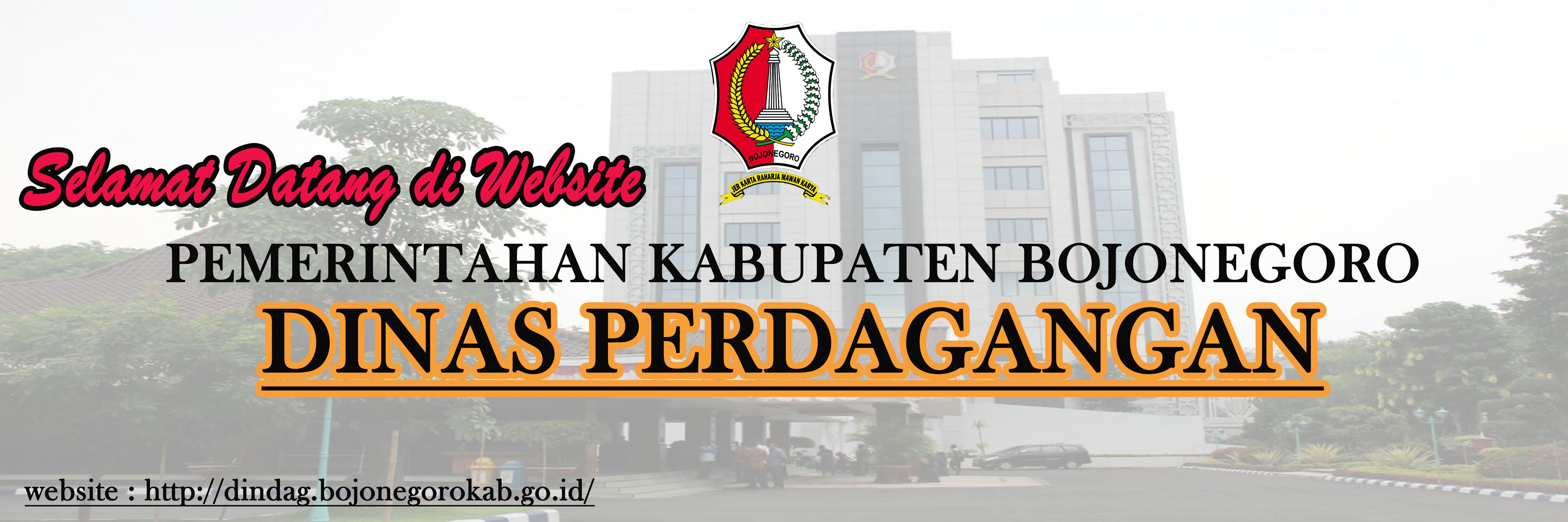 Selamat Datang di Website<BR>Pemerintahan Kabupaten Bojonegoro Dinas Perdagangan