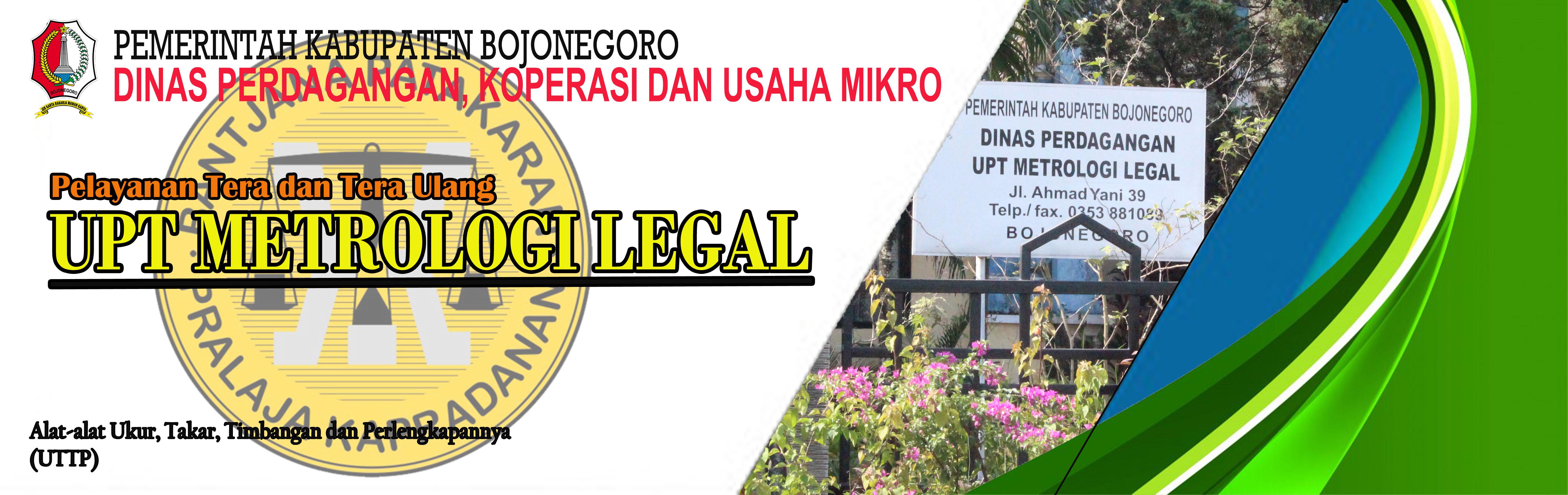 UPT. METROLOGI LEGAL<BR>DINAS PERDAGANGAN KOPERASI DAN USAHA MIKRO